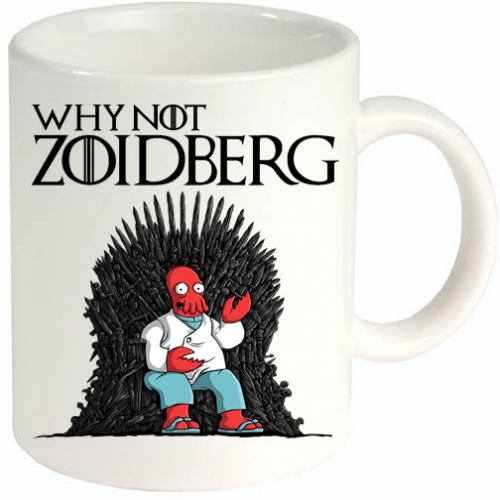 Why not Zoidberg tazza